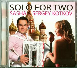 SASHA & SERGEY KOTKOV 「SOLO FOR TWO」